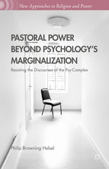 Pastoral Power Beyond Psychology's Marginalization 1st Edition 9781137492692 1137492694