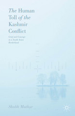 The Human Toll of the Kashmir Conflict 1st Edition 9781137509055 1137509058
