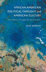 African American Political Thought and American Culture 1st Edition 9781137528094 1137528095