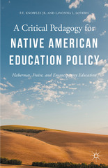 A Critical Pedagogy for Native American Education Policy 1st Edition 9781137557445 1137557443