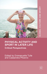 Physical Activity and Sport in Later Life 1st Edition 9781137429315 1137429313