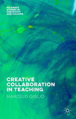Creative Collaboration in Teaching 1st Edition 9781137545961 1137545968