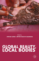 Global Beauty, Local Bodies 1st Edition 9781137556585 1137556587