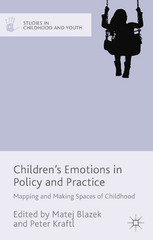 Children's Emotions in Policy and Practice 1st Edition 9781137415592 1137415592
