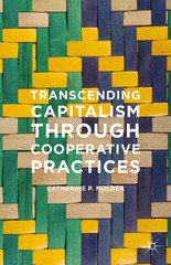 Transcending Capitalism Through Cooperative Practices 1st Edition 9781137339874 113733987X