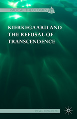 Kierkegaard and the Refusal of Transcendence 1st Edition 9781137386755 1137386754