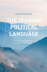 The Iranian Political Language 1st Edition 9781137539779 1137539771