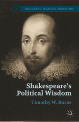 Shakespeare's Political Wisdom 2nd Edition 9781137564320 1137564326