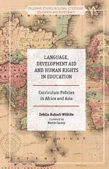 Language, Development Aid and Human Rights in Education 1st Edition 9781137473189 1137473185