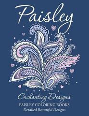 Paisley Enchanting Designs(Paisley Coloring Books) 1st Edition 9781511832489 1511832487