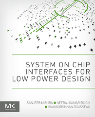 System on Chip Interfaces for Low Power Design 1st Edition 9780128017906 0128017902