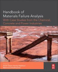 Handbook of Materials Failure Analysis with Case Studies from the Chemicals, Concrete and Power Industries 1st Edition 9780081001257 0081001258