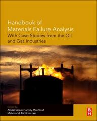 Handbook of Materials Failure Analysis with Case Studies from the Oil and Gas Industry 1st Edition 9780081001264 0081001266