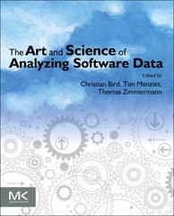 The Art and Science of Analyzing Software Data 1st Edition 9780124115194 0124115195
