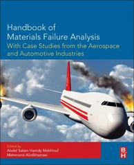 Handbook of Materials Failure Analysis with Case Studies from the Aerospace and Automotive Industries 1st Edition 9780128011775 0128011777