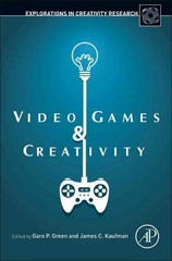Video Games and Creativity 1st Edition 9780128014622 0128014628