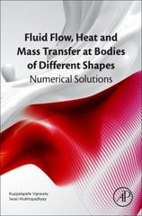 Fluid Flow, Heat and Mass Transfer at Bodies of Different Shapes 1st Edition 9780128037331 0128037334