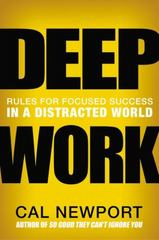 Deep Work 1st Edition 9781455586691 1455586692