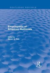 Encyclopedia of American Humorists 1st Edition 9781317362272 1317362276