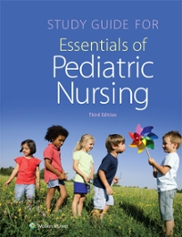 Study Guide for Essentials of Pediatric Nursing 3rd Edition 9781451192407 1451192401