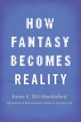 How Fantasy Becomes Reality 1st Edition 9780190239299 0190239298