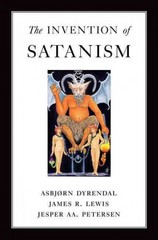 The Invention of Satanism 1st Edition 9780195181104 0195181107