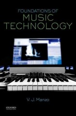 Foundations of Music Technology 1st Edition 9780199368310 0199368317