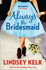 Always the Bridesmaid 1st Edition 9780008144876 0008144877