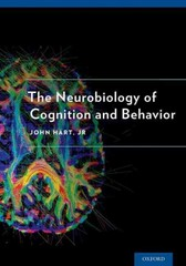 The Neurobiology of Cognition and Behavior 1st Edition 9780190219031 0190219033