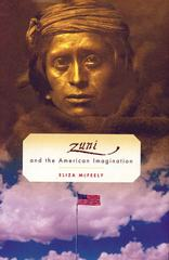 The Zuni and the American Imagination 1st Edition 9781466894105 1466894105