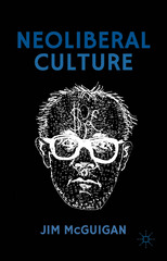 Neoliberal Culture 1st Edition 9781137466457 1137466456