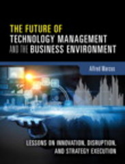 The Future of Technology Management and the Business Environment 1st Edition 9780133996135 0133996131