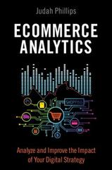 Ecommerce Analytics 1st Edition 9780134177977 0134177975