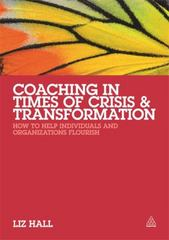 Coaching in Times of Crisis and Transformation 1st Edition 9780749468309 0749468300