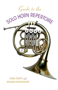 Guide to the Solo Horn Repertoire 1st Edition 9780253019356 0253019354