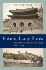Rationalizing Korea 1st Edition 9780520963276 052096327X