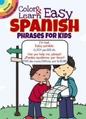 Color and Learn Easy Spanish Phrases for Kids 1st Edition 9780486797595 0486797597