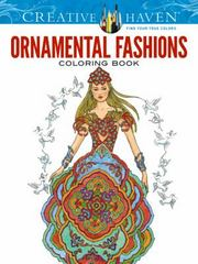 Creative Haven Ornamental Fashions Coloring Book 1st Edition 9780486799193 0486799190