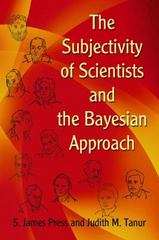 The Subjectivity of Scientists and the Bayesian Approach 1st Edition 9780486810454 0486810453