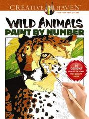 Creative Haven Wild Animals Paint by Number 1st Edition 9780486803791 0486803791