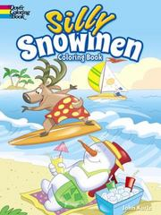 Silly Snowmen Coloring Book 1st Edition 9780486797434 0486797430