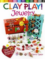 Clay Play! JEWELRY 1st Edition 9780486799445 0486799441