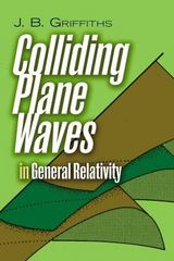 Colliding Plane Waves in General Relativity 1st Edition 9780486801216 0486801217