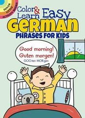 Color and Learn Easy German Phrases for Kids 1st Edition 9780486803609 0486803600