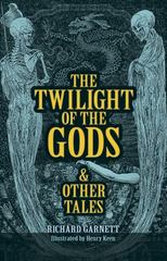 The Twilight of the Gods 1st Edition 9780486801513 0486801519