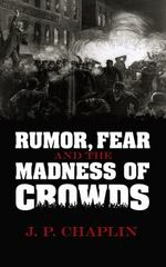 Rumor, Fear and the Madness of Crowds 1st Edition 9780486808031 0486808033
