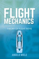 Flight Mechanics 1st Edition 9780486801469 0486801462