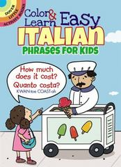 Color and Learn Easy Italian Phrases for Kids 1st Edition 9780486803593 0486803597