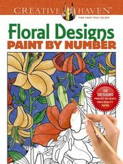 Creative Haven Floral Designs Paint by Number 1st Edition 9780486803784 0486803783