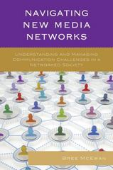 Navigating New Media Networks 1st Edition 9780739186206 0739186205